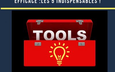 Les 5 Outils Indispensables de l'Entrepreneur Efficace