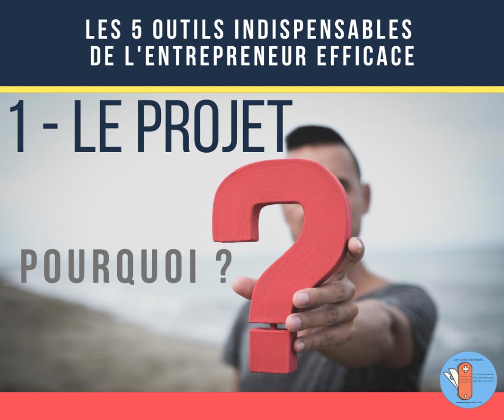 1e outil de l'entrepreneur efficace : le projet